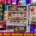Game Judi Slot Online